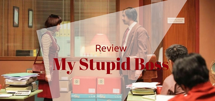 Review Film My Stupid Boss: Sketsa Komedi yang Memiliki Value
